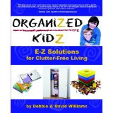 Organized Kids E-Z Solutions For Clutter Free Living